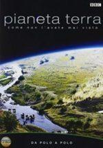 Pianeta Terra - Un viaggio incredibile nei segreti della natura