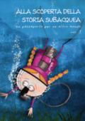 Alla scoperta della storia subacquea (Vol. 1)