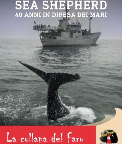 Sea Shepherd: 40 anni sulla cresta dell'onda